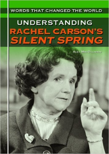 rachel carsons silent spring Rachel carson, 1944, us fish and wildlife service author, editor, and aquatic biologist, she is best known for writing silent spring.